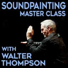 Soundpainting Master Class with Walter Thompson image